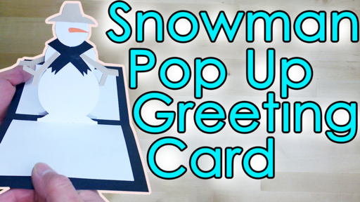 Snowman Pop Up Greeting Card Template and Tutorial